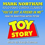 """Randy Newman Toy Story - """"You've Got A Friend In Me"""" - Solo Piano (Feat. Mark Northam) - Single"""