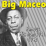 Big Maceo Merriweather Famous Hits From 1941 - 1942