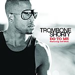 Trombone Shorty Do To Me