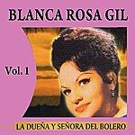 Blanca Rosa Gil La Dueña Y Señora Del Bolero Volume 1