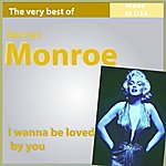 Marilyn Monroe The Very Best Of Marilyn Monroe: I Wanna Be Loved By You (Made In Usa)