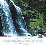 Nature Pure Nature (Nature IV - Naturgeräusche) (Pure Sounds Of Nature: Water, Thunderstorms, Birds, Crashing Sea...)