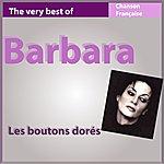 Barbara The Very Best Of Barbara: Les Boutons Dorés (Les Incontournables De La Chanson Française)