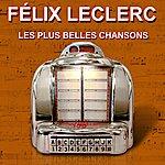 Félix Leclerc Les Plus Belles Chansons
