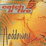 Haddaway Catch A Fire (Remix)