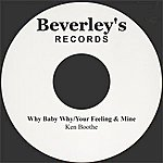Ken Boothe Why Baby Why/Your Feeling & Mine