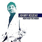 Johnny Holiday How High The Moon (Remastered)