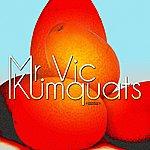Mr. Vic Kumquats (Remastered)