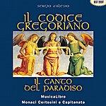 Capitanata IL Codice Gregoriano-IL Canto Del Paradiso