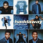Haddaway Let's Do It Now