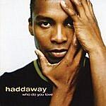 Haddaway Who Do You Love