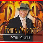 Frank Marino Bonnie & Clyde