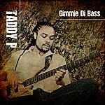 Taddy P Gimmie DI Bass