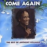Anthony Kellman Come Again (The Best Of Anthony Kellman)