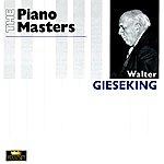 Walter Gieseking The Piano Masters: Walter Gieseking (1923-1948)