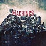 The Machines Machines