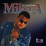 Mike A It's Goin' Down