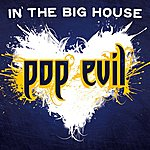 Pop Evil In The Big House - Single