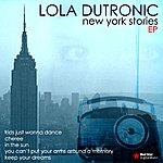 Lola Dutronic New York Stories - Ep