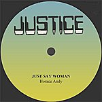 Horace Andy Horace Andy Just Say Woman