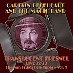Captain Beefheart & The Magic Band Translucent Fresnel Live 72/73 (The Nan Trues Hole Tape Vol.1)