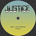 Dillinger Dillinger Trials And Crosses