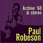 Paul Robeson Archive '60 (Stereo)