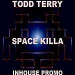 Todd Terry Space Killa