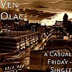 Ven Olac A Casual Friday - Single