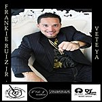 Frankie Ruiz Vete Ya - Single