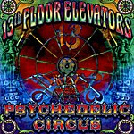 The 13th Floor Elevators Psychedelic Circus