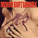 The Tubes Mondo Birthmark