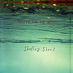 Shelley Short Water For A Day