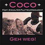 Coco Geh Weg! (Feat. Eiskalter Plattenproduzent) - Single