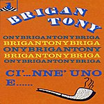 Brigan Tony Ci' …nne Uno E …