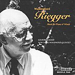Gilbert Kalish Wallingford Riegger: Music For Piano And Winds