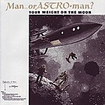 Man Or Astro-Man? Your Weight On The Moon