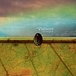 The Visitors Above You
