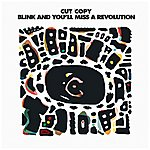 Cut Copy Blink And You'll Miss A Revolution (Remixes)