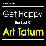 Art Tatum Get Happy The Best Of Art Tatum