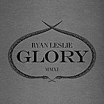 Ryan Leslie Glory