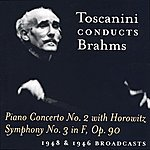 Arturo Toscanini Brahms: Piano Concerto No. 2 / Symphony No. 3 (Toscanini) (1946, 1948)