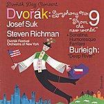 Josef Suk Dvorak: Symphony No. 9 / Violin Sonatina / Humoresque / Fanfare / Burleigh: Deep River