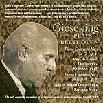 Walter Gieseking Beethoven, L. Van: Piano Concerto No. 1 (Gieseking, Philharmonia, Kubelik) (1948) / Piano Concerto No. 5 (Gieseking, Berlin Radio, Rother) (1945)