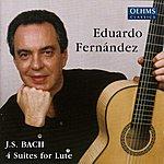 Eduardo Fernandez Bach, J.S.: Lute Suites (Arr. For Guitar)