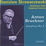 Stanislaw Skrowaczewski Bruckner, A.: Symphony No. 2