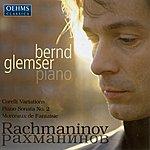 Bernd Glemser Rachmaninov, S.: Variations On A Theme Of Corelli / Piano Sonata No. 2 / Morceaux De Fantaisie