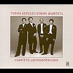 Cuarteto Latinoamericano Turina, J.: String Quartet No. 1 / Debussy, C.: String Quartet, Op. 10