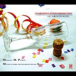 Cuarteto Latinoamericano Ponce, M.M.: String Quartet / String Trio / Sonata For Violin And Viola / Petite Suite Dans Le Style Ancient / Miniatures