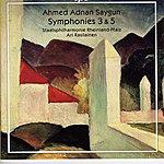 Ari Rasilainen Saygun: Symphonies Nos. 3 And 5